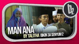 Download lagu MAN ANA By Talitha YANG BIKIN 3A SENYUM 2