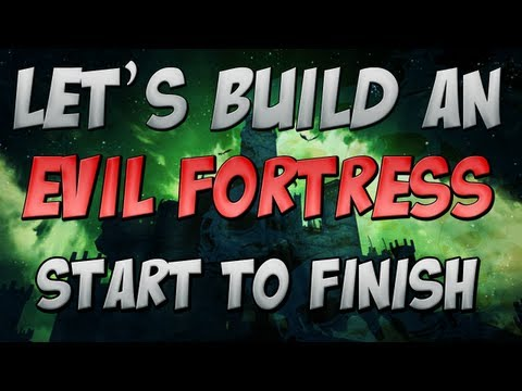 Let's Build: Evil Fortress - Start to Finish