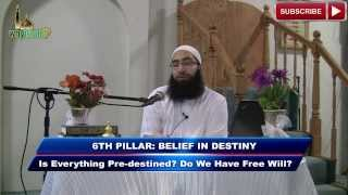 Is My Life Pre-Destined? Free Will and Destiny   6th Belief of Islam