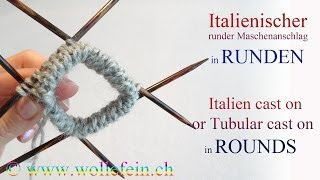 Italienischer Maschenanschlag in Runden - Italian Tubular Cast On in Rounds
