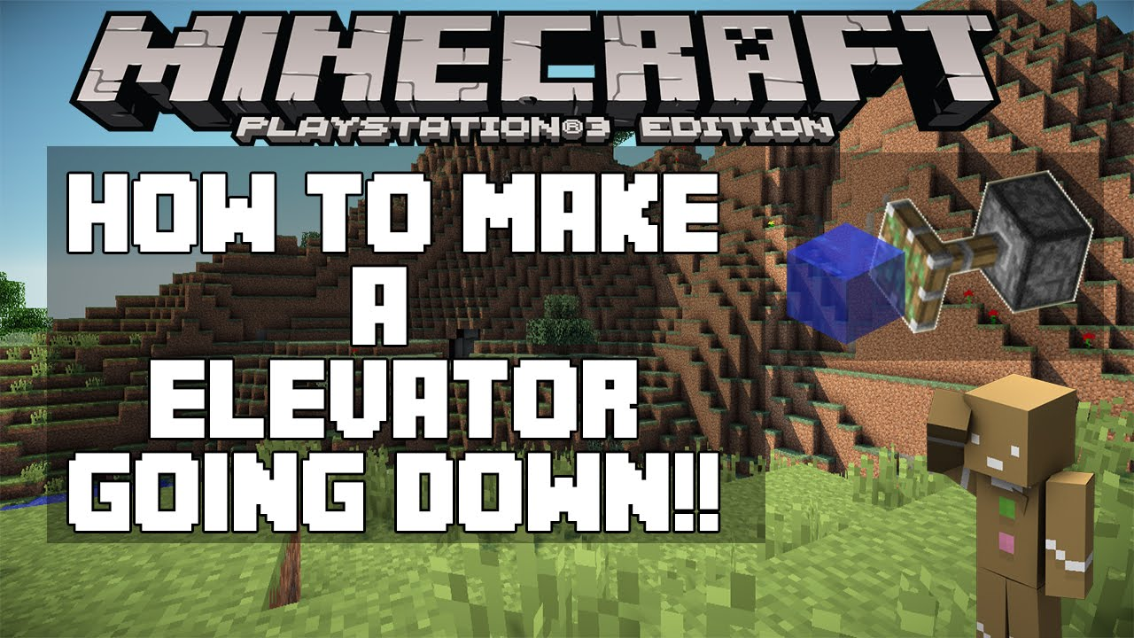 Minecraft ps3 how to make a elevator going down tutorial for Cool inventions that are not invented yet