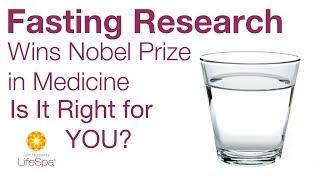 Fasting Research Wins Nobel Prize in Medicine. Is it Right for You? | John Douillard's LifeSpa