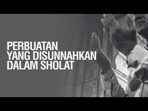 Sunnah - Sunnah Di dalam Shalat - Ustadz Mukhlis Biridha