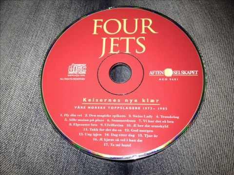 Æ kjæm så vel i hau dæ.  Four Jets