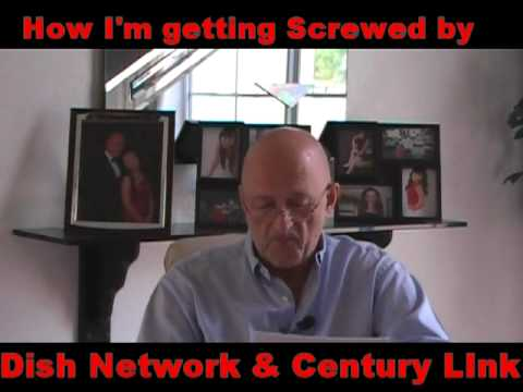 Dish Network & Century Link Complaints - Fraud - Scam - Rip Off - Thiefs - Customer. Serv. Jerks!