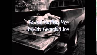 Watch Florida Georgia Line Take It Out On Me video