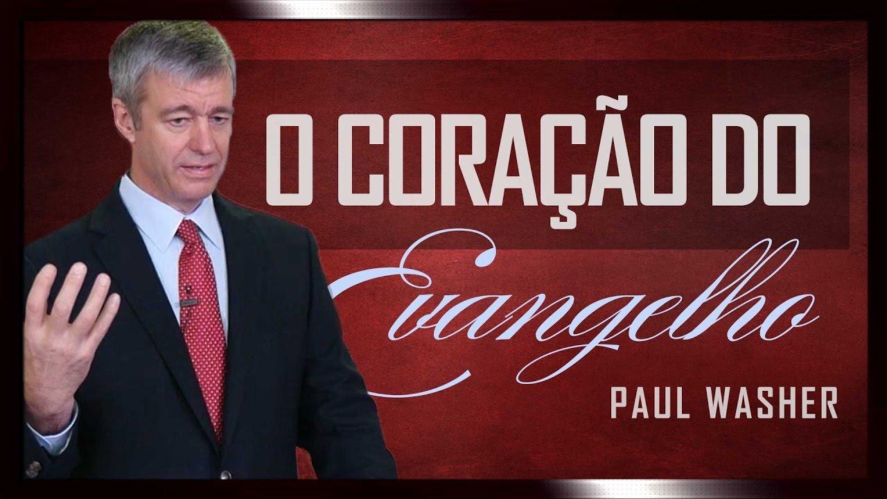 O Coração Do Evangelho - Paul Washer