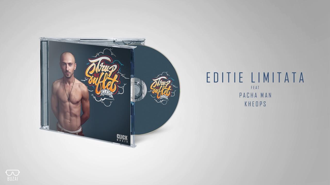 Click - Editie Limitata (feat Pacha Man si Kheops)