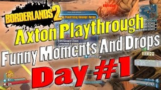 Borderlands 2   Axton Playthrough Funny Moments And Drops   Day #1