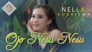 Download Nella Kharisma - Ojo Nesu Nesu [] Mp3/Mp4