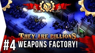 Tactical Mission! - They Are Billions ► #4 The Weapons Factory - [TAB New Empire Campaign Gameplay]