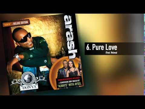 Arash -  Pure Love  (Feat. Helena)