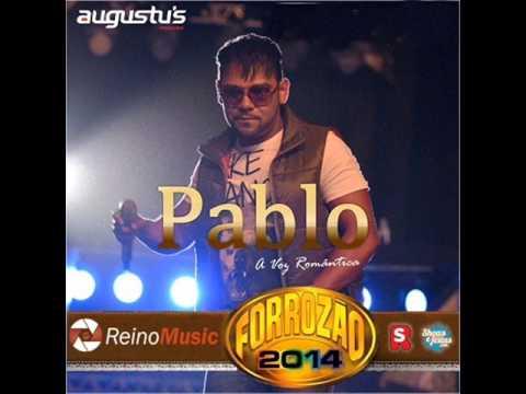 PABLO - FORROZÃO 2014 [ COMPLETO ]