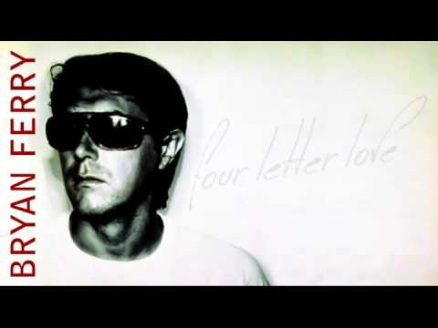 Bryan Ferry - Four Letter Love