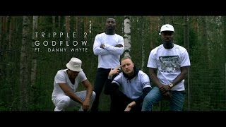 Tripple 2 - Godflow (Explicit) ft. Danny Whyte