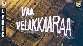 Velaikkaran - Vaa Velaikkara Lyric Video | Sivakarthikeyan, Nayanthara | Anirudh Ravichander