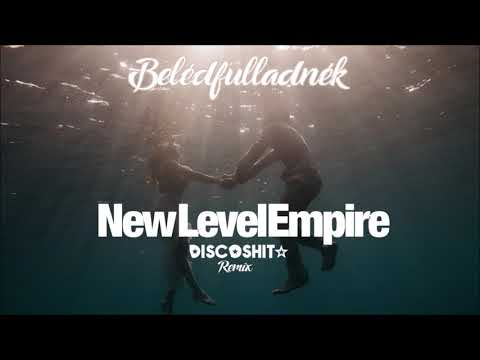 NEW LEVEL EMPIRE – Belédfulladnék (DISCO'S HIT Remix)