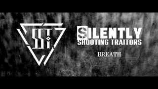 Silently Shooting Traitors - Breath (Official Audio)