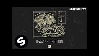 D-wayne - Ignition (Original Mix)