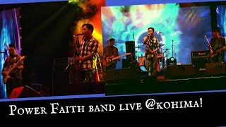 Nagaland Gospel rock band POWER FAITH Live @Kohima!
