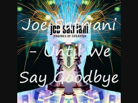 Joe Satriani - Until We Say Goodbye