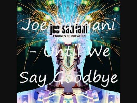 Joe Satriani - Until We Say Goodbye