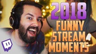 2018 Funny Stream Moments!