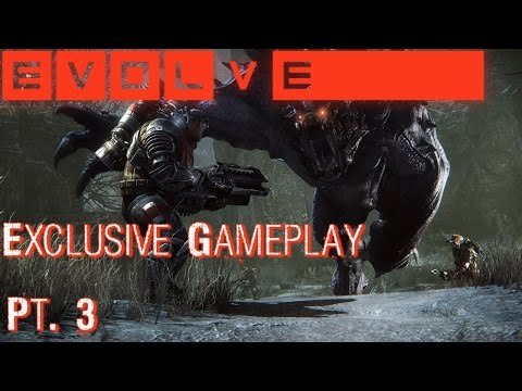 Evolve Exclusive Gameplay Pt. 3 of 3