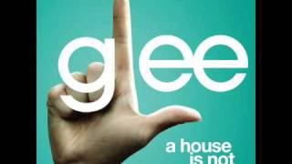 Watch Glee Cast A House Is Not A Home video