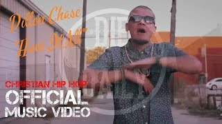 "Christian Rap - Dillon Chase - ""Have It All"" (@dchase116 @diedailyteam @ChristianRapz)"