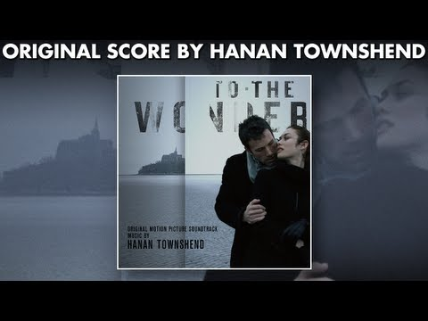 Terrence Malick's To The Wonder- Official Score Preview - Hanan Townshend