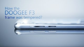 How the DOOGEE F3 & F3 pro frame was tempered?