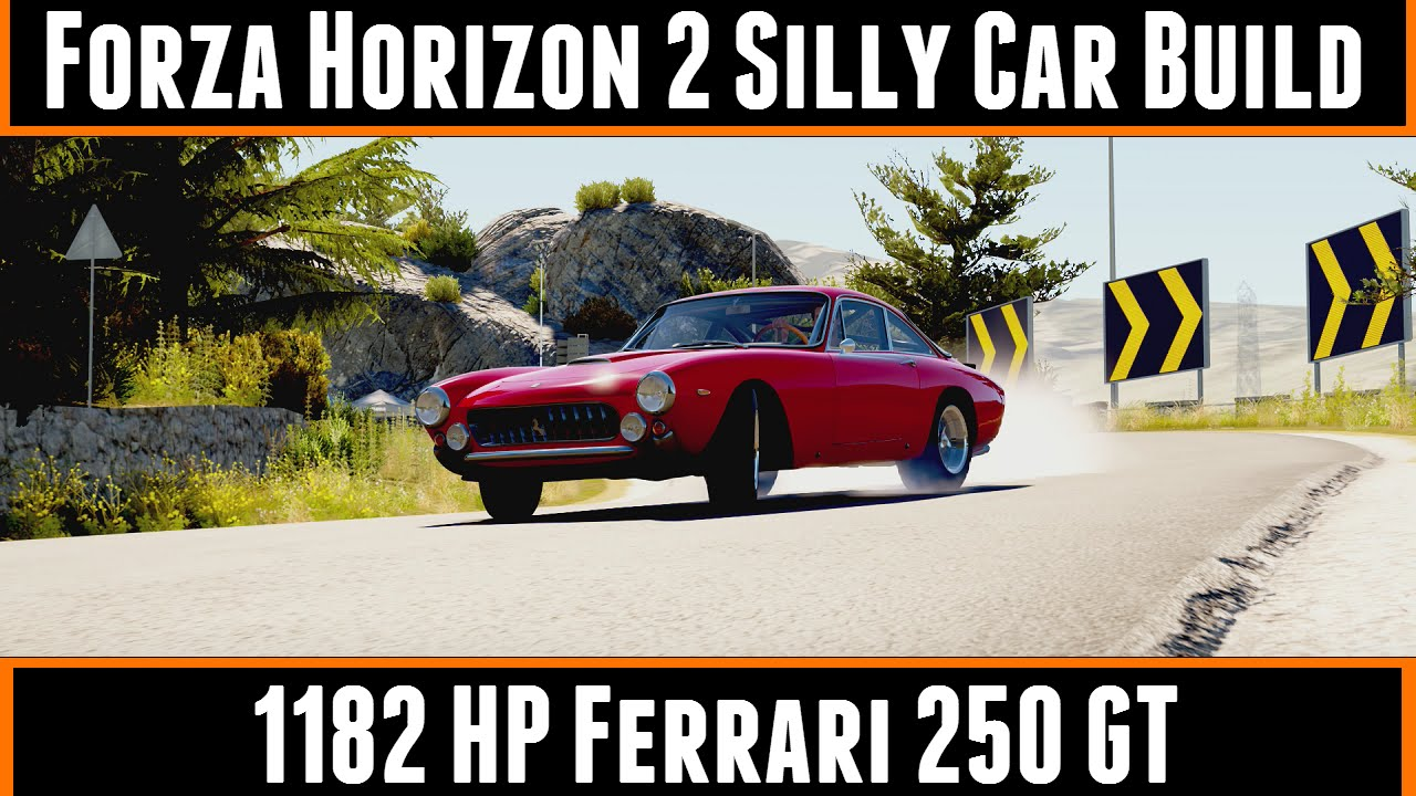 Forza Horizon 2 Silly Car Build 1182 Hp Ferrari 250 Gt
