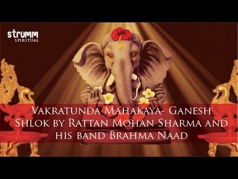 Vakratunda Mahakaya- Ganesh Shlok by Rattan Mohan Sharma and...