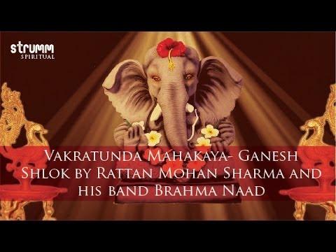 Vakratunda Mahakaya- Ganesh Shlok by Rattan Mohan Sharma and...