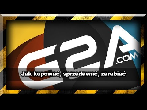 G2A / Poradnik / Jak Kupować, Sprzedawać I Zarabiać