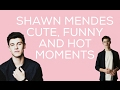 SHAWN MENDES FUNNY, CUTE AND HOT MOMENTS -