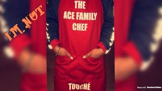 WHY I'M NOT THE ACE FAMILY CHEF
