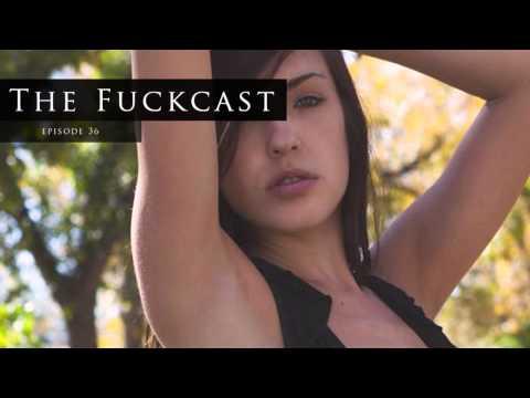 Fuckcast 36 - Anal Fireworks