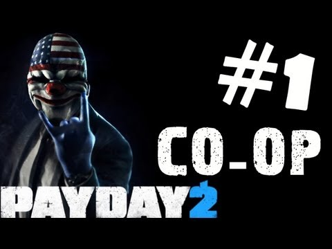 PayDay 2 Walkthrough Part 1 Gameplay Review Lets Play Playhthrough PC XBOX 360 PS3