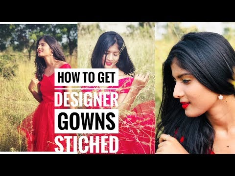 HOW TO GET YOUR OWN DESIGNER GOWN IN BUDGET|PARTY GOWN |