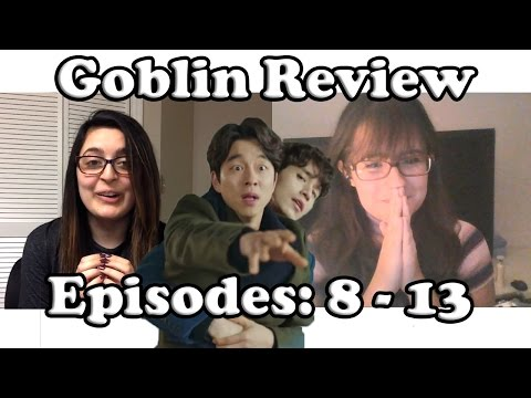 Goblin: The Lonely and Great God (쓸쓸하고 찬란하神-도깨비) Discussion // EP 8 - 13