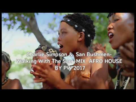 Charlie Simpson &  San Bushmen  mix  by  PW Afro House
