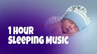 1 Hour Baby Music Bedtime Lullaby for Sweet Dreams