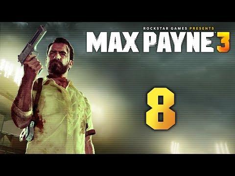 Max Payne 3 - Прохождение игры на русском [#8] | PC