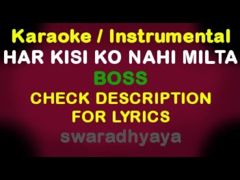 Har kisi ko nahi milta yaha pyar zindagi mein boss Karaoke Track...
