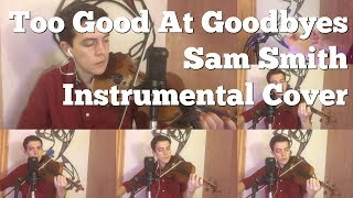 Too Good At Goodbyes - Sam Smith [On Violin] Instrumental Cover