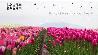 Laura Brehm - Dance Of Love (Rameses B Remix)