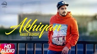 Akhiyaan (Full Audio Song) | Amber Vashisht & Priyanka | Punjabi Audio Song | Speed Records