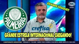 BOMBA!! GRANDE ESTRELA INTERNACIONAL CHEGANDO NO PALMEIRAS!!